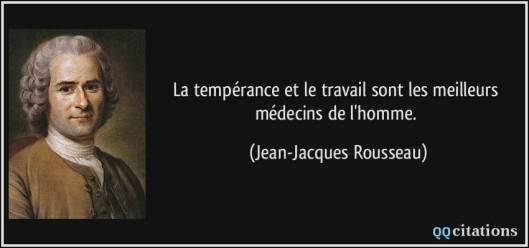 quote-la-temperance-et-le-travail-sont-les-meilleurs-medecins-de-l-homme-jean-jacques-rousseau-126206